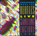 Downtown Does The Beatles Live at The Knitting Factory 1992
