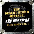 The Desert Storm Mixtape: DJ Envy - Blok Party, Vol. 1