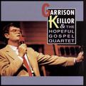 Garrison Keillor & The Hopeful Gospel Quartet