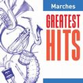 Marches: Greatest Hits