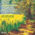 Vaughan Williams - Along the Field on Wenlock Edge · Merciless Beauty · Ten Blake Songs, and others / Ainsley · The Nash Ensemble