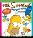 The Simpsons Beyond Forever!: A Complete Guide to Our Favorite Family - Still Continued