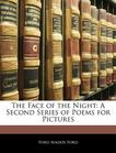 The Face of the Night: A Second Series of Poems for Pictures