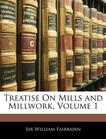 Treatise On Mills and Millwork, Volume 1