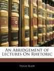 An Abridgement of Lectures On Rhetoric