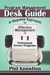 Program Management Desk Guide: A Stepwise Approach to Effective Management of Professional Service Programs