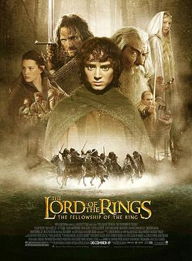 指环王1:魔戒再现 The Lord of the Rings: The Fellowship of the Ring