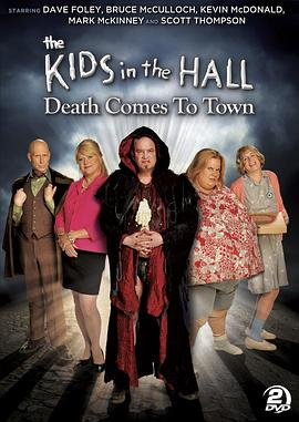 死神来临 Kids in the Hall: Death Comes to Town