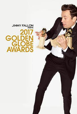 2017第74届金球奖颁奖典礼 The 74th Annual Golden Globe Awards