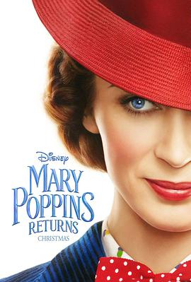 欢乐满人间2 Mary Poppins Returns