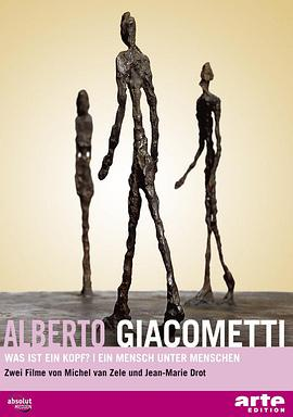 杰克梅蒂的异想世界 Alberto Giacometti - What Is In A Head
