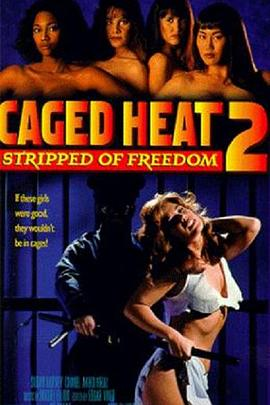 女监大暴动2 冲出魔鬼岛 Caged Heat II: Stripped of Freedom
