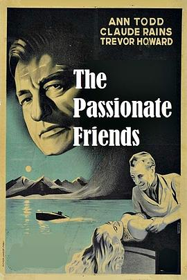 深情的朋友 The Passionate Friends