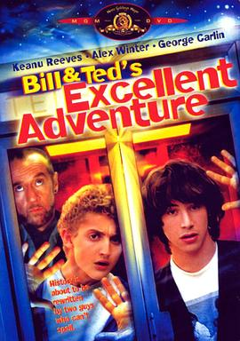 比尔和泰德历险记 Bill & Ted's Excellent Adventure