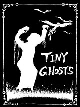 TINY GHOSTS
