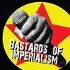 BASTARDS OF IMPERIALISM