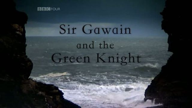 BBC: Sir Gawain and the Green Knight