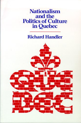 Nationalism and the Politics of Culture in Quebec