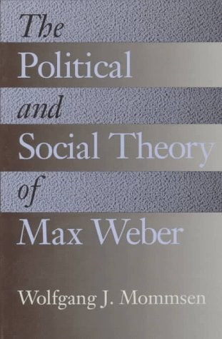 The Political and Social Theory of Max Weber