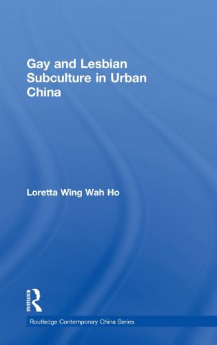 Gay and Lesbian Subculture in Urban China
