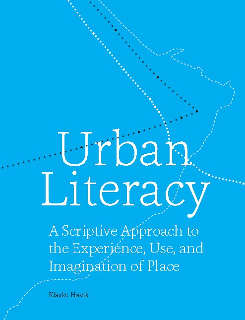 Urban Literacy A Scriptive Approach to the Experience, Use, and Imagination of Place