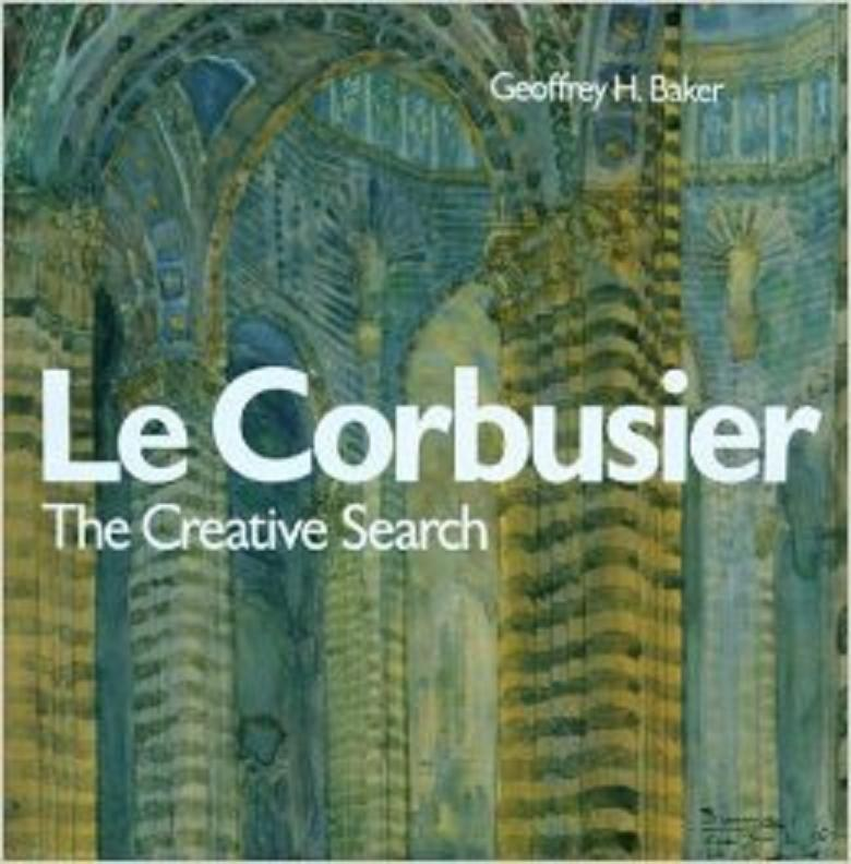 Le Corbusier, the Creative Search