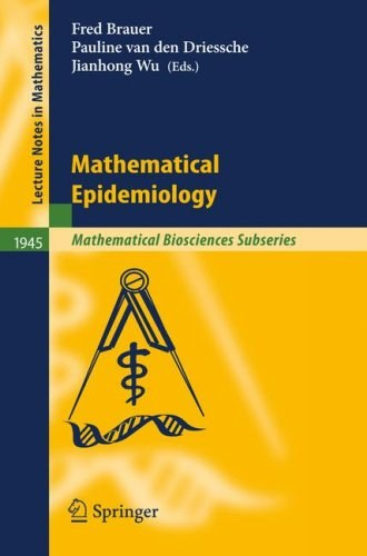 Mathematical Epidemiology (Lecture Notes in Mathematics / Mathematical Biosciences Subseries)