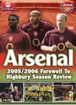 阿森纳: 再见海布里 - 2005/2006赛季回顾 Arsenal: The Farewell to Highbury - Season Review 2005/2006