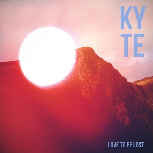 Kyte - Love To Be Lost