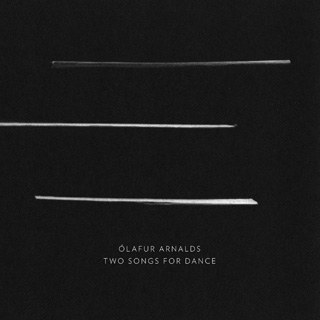 ÓLAFUR ARNALDS - Two Songs For Dance