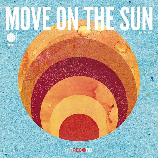 hitRECord - Move On The Sun