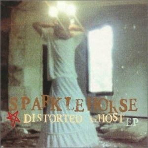 Sparklehorse - Distorted Ghost
