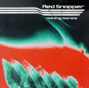 Red Snapper - Making Bones