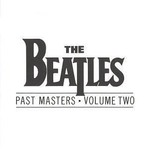 The Beatles - Past Masters · Volume Two