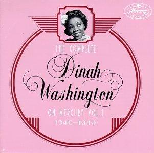 Dinah Washington - The Complete Dinah Washington on Mercury, Vol. 1 (1946-1949)