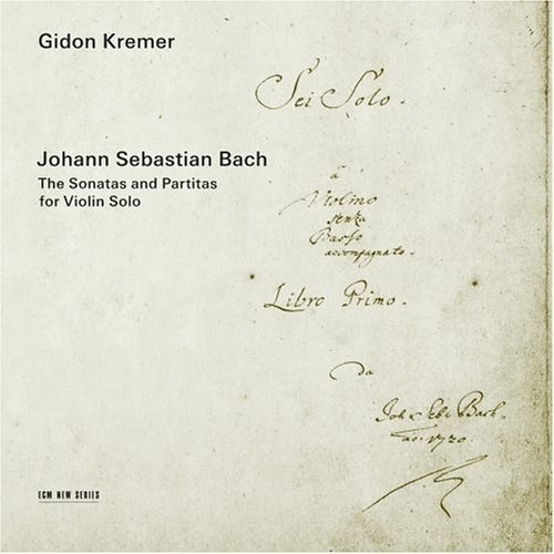 Gidon Kremer - J.S. Bach: The Sonatas and Partitas for Violin Solo