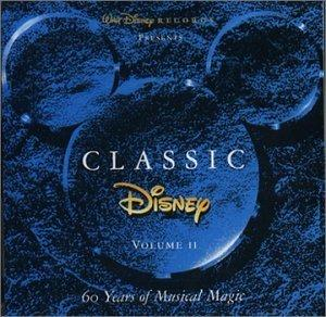 Various Artists - Classic Disney, Vol. 2:60 Years Of Musical Magic