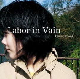 Linus' Blanket - Labor in Vain