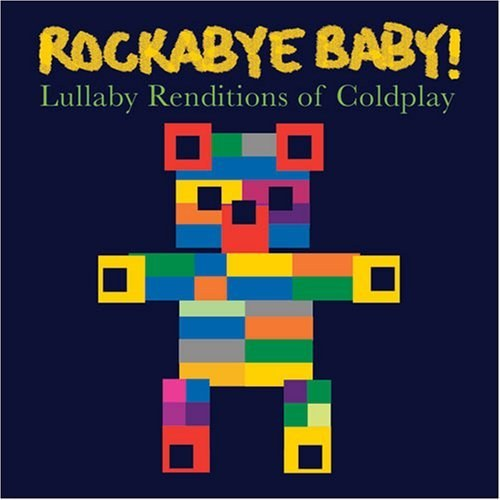 Rockabye Baby! - Rockabye Baby! Lullaby Renditions of Coldplay
