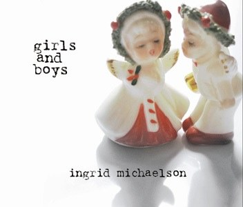 Ingrid Michaelson - Girls & Boys