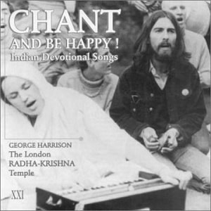 George Harrison... - Chant and be Happy!