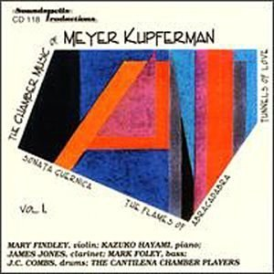 Chamber Music of Meyer Kupferman Vol. 1