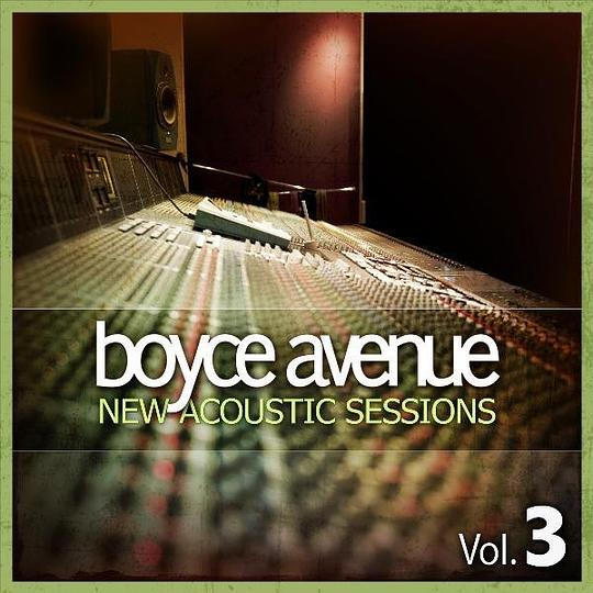 Boyce Avenue - New Acoustic Sessions, Vol. 3