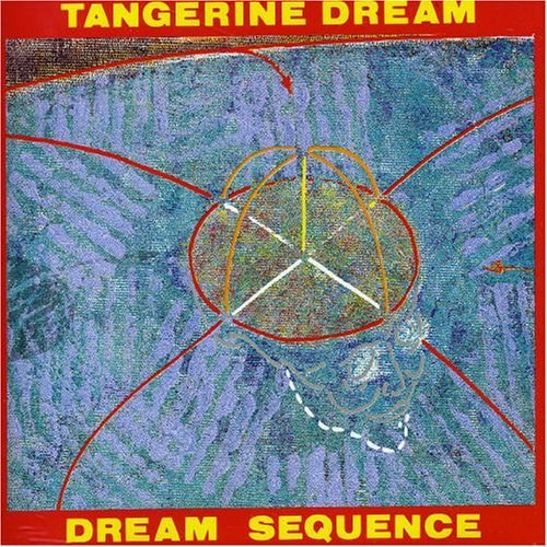 Tangerine Dream - Dream Sequence: Best Of Tangerine Dream