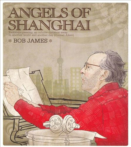Bob James - Angels of Shanghai