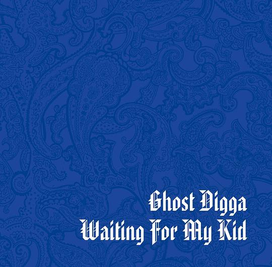 Ghost Digga... - Waiting For My Kid