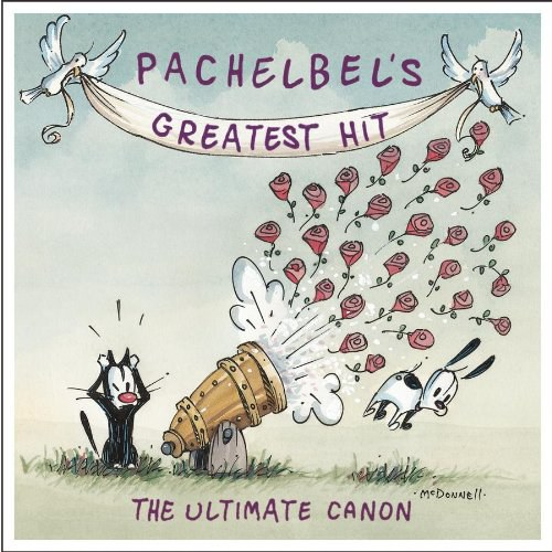Various Artists - Pachelbel's Greatest Hit: The Ultimate Canon