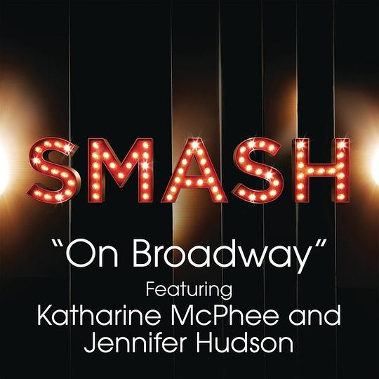 On Broadway (SMASH Cast Version, feat. Katharine McPhee and Jennifer Hudson) - Single