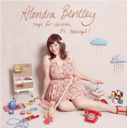 Alondra Bentley Sings for Children, It's Holidays!