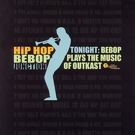 Hip Hop Bebop Junction Tonight: Bebop Plays the Music of Outkast